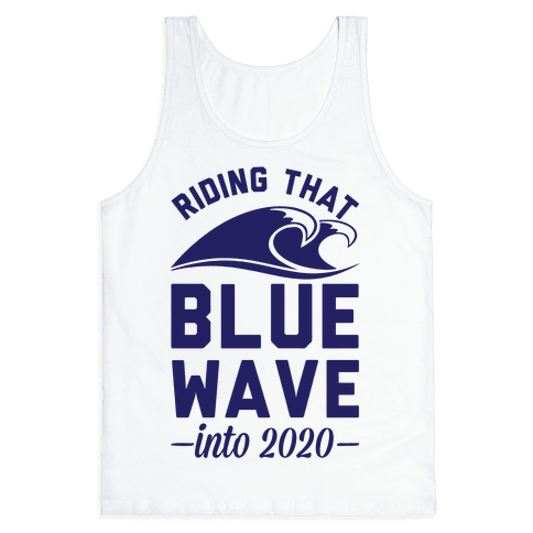 Riding That Blue Wave into 2020 Tank Top