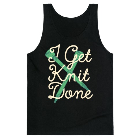 I Get Knit Done Tank Top