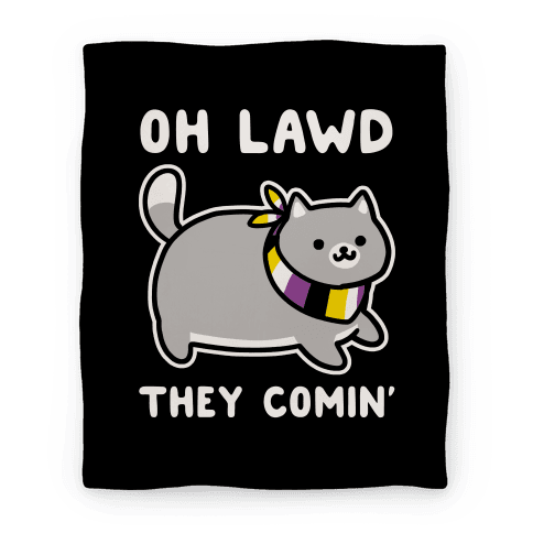 Oh Lawd, They Comin' - Non-Binary Blanket