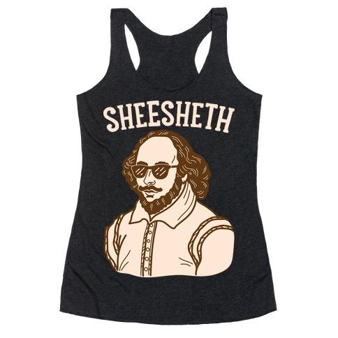 Sheesheth Shakespeare Sheesh Racerback Tank Top