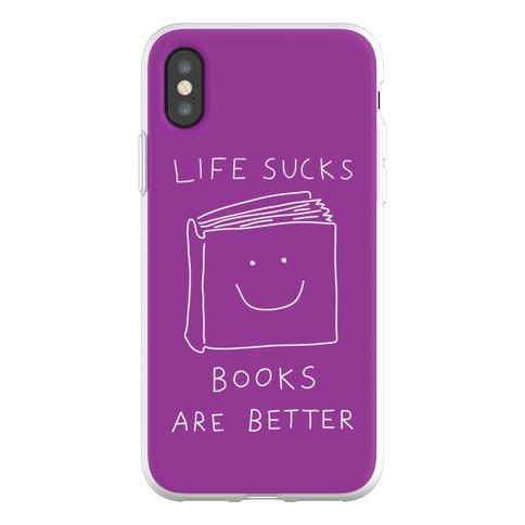 Life Sucks Books Are Better Phone Flexi-Case