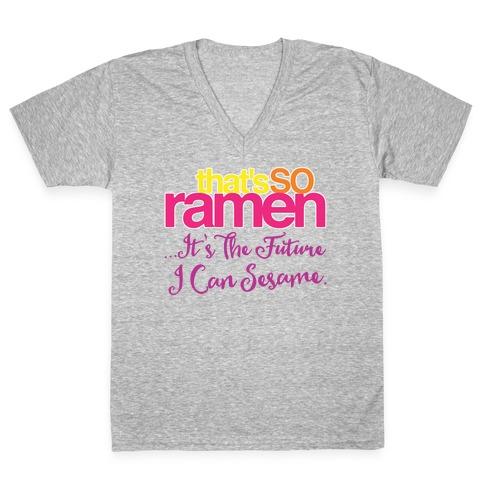 That's So Ramen Parody White Print V-Neck Tee Shirt