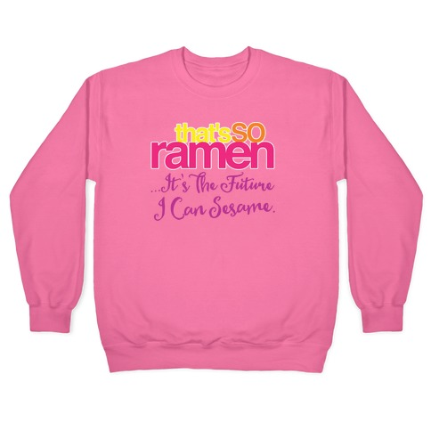 That's So Ramen Parody White Print Pullover