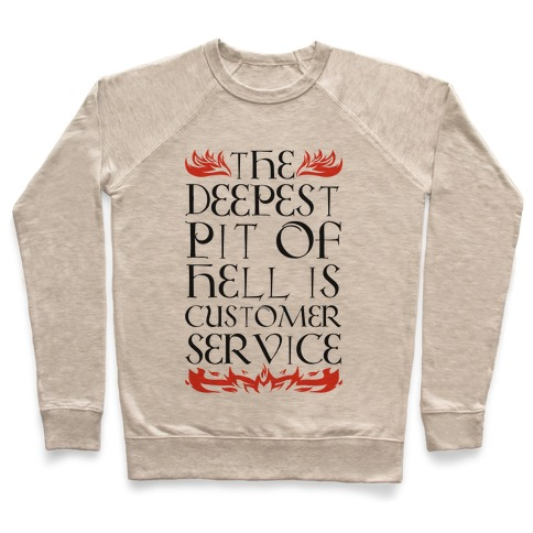The Deepest Pit Of Hell Is Customer Service Pullover