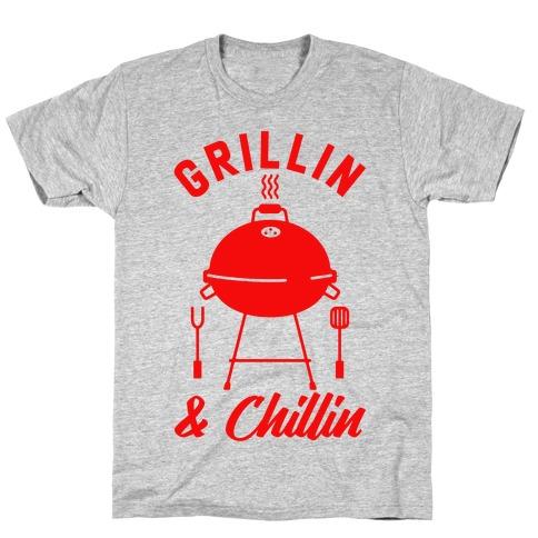 Grillin & Chillin T-Shirt
