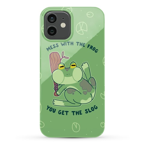 Mess With the Frog, You Get The Slog Phone Case