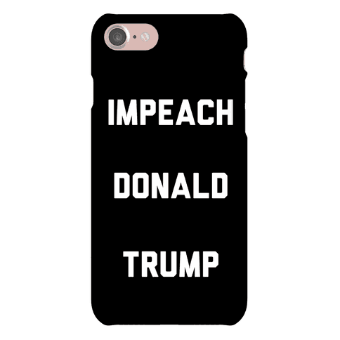 Impeach Donald Trump Phone Case