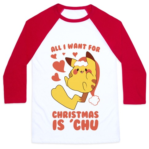 All I Want for Christmas Is 'Chu Baseball Tee