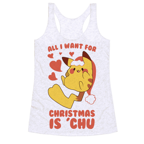 All I Want for Christmas Is 'Chu Racerback Tank Top