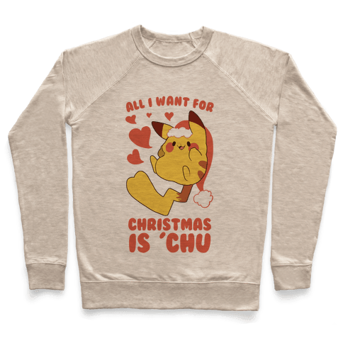 All I Want for Christmas Is 'Chu Pullover