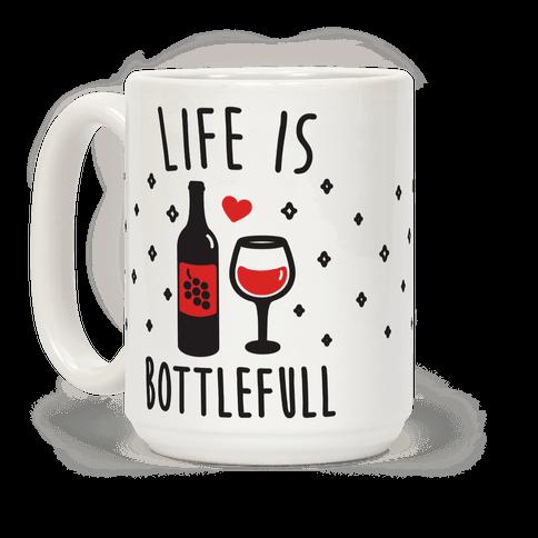 Life Is Bottlefull