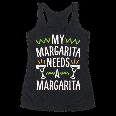 My Margarita Needs A Margarita White Print Racerback Tank Top