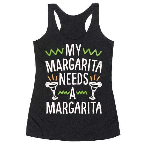 My Margarita Needs A Margarita White Print Racerback Tank Top