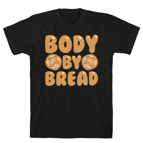 Body By Bread White Print Mens/Unisex T-Shirt