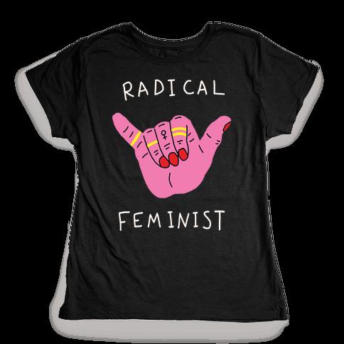 Radical Feminist Womens T-Shirt
