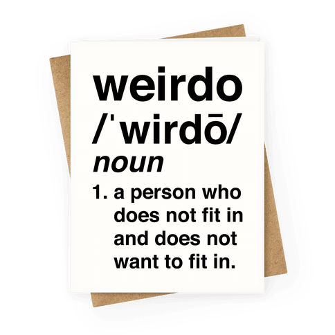 Weirdo Definition Greeting Card
