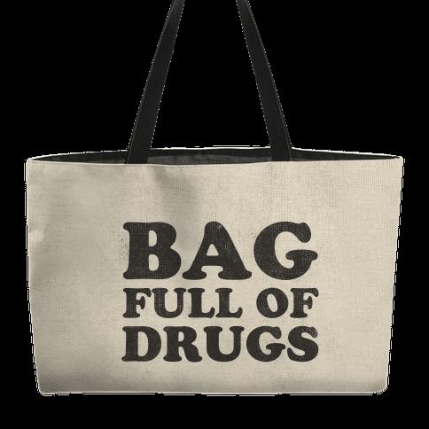 Bag Full of Drugs Weekender Tote