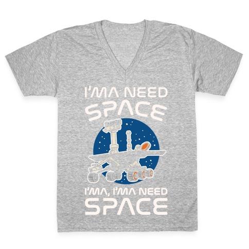 I'ma Need Space NASA Oppy Parody White Print V-Neck Tee Shirt