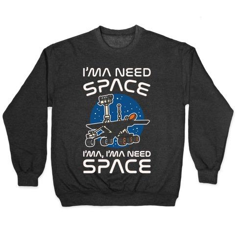 I'ma Need Space NASA Oppy Parody White Print Pullover