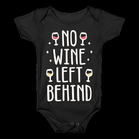 No Wine Left Behind Baby Onesy