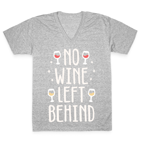 No Wine Left Behind V-Neck Tee Shirt