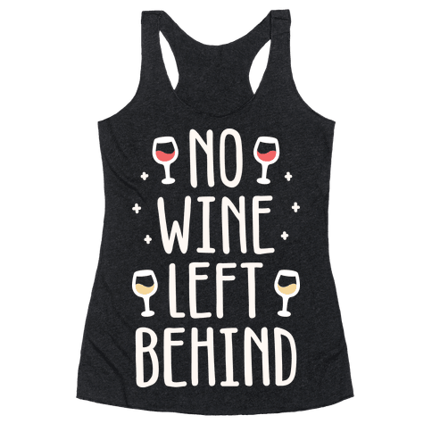 No Wine Left Behind Racerback Tank Top