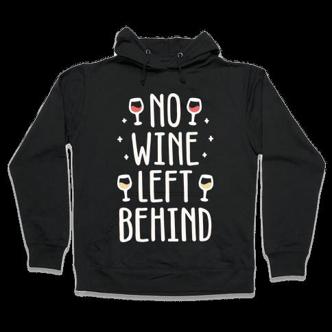 No Wine Left Behind Hooded Sweatshirt