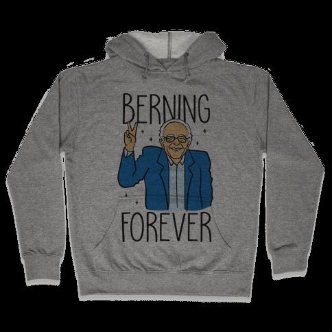 Berning Forever Hooded Sweatshirt