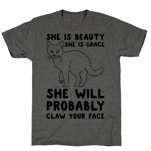 She Will Probably Claw Your Face Tee