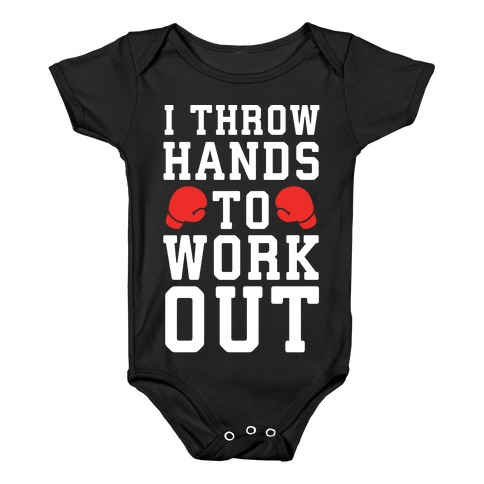 I Throw Hands to Work Out Baby Onesy