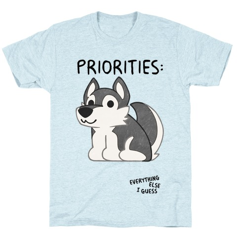 Husky Priorities T-Shirt