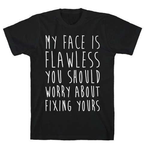 Fix Your Face White Print Mens T-Shirt