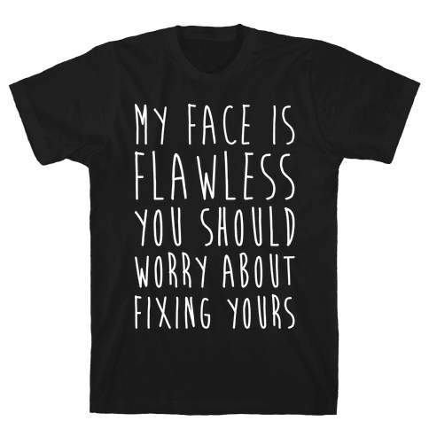 Fix Your Face White Print Mens T-Shirt