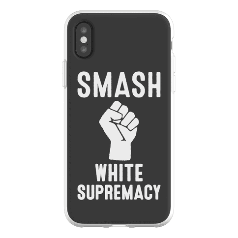 Smash White Supremacy Phone Flexi-Case