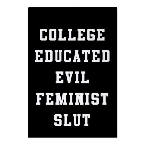 College Educated Evil Feminist Slut Garden Flag