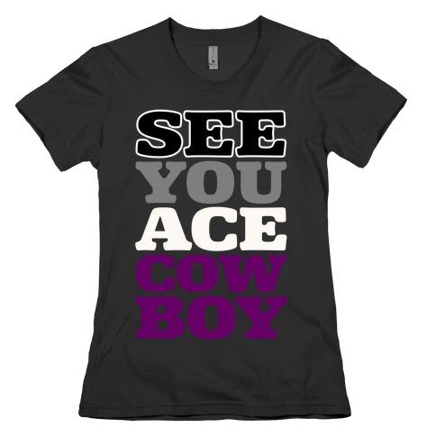 See You Ace Cowboy Parody Womens T-Shirt