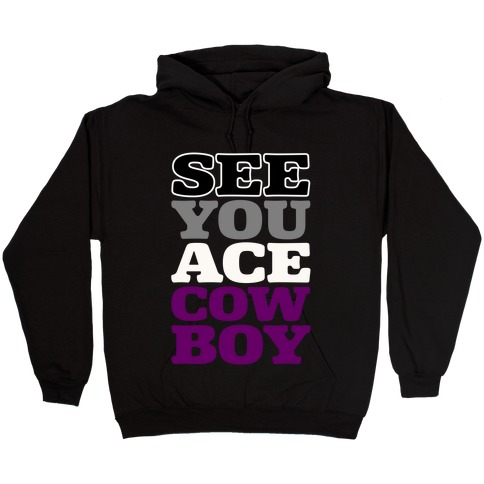 See You Ace Cowboy Parody Hooded Sweatshirt