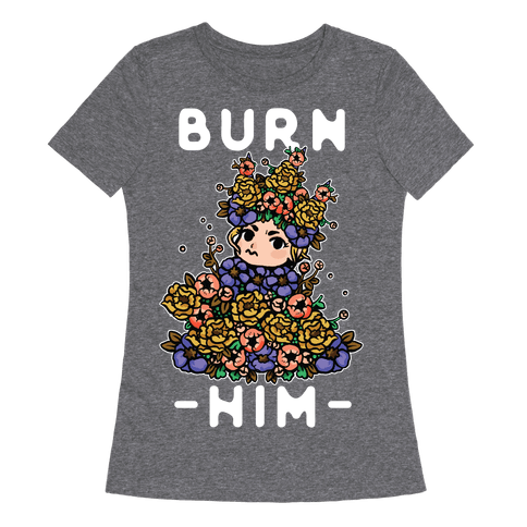 Burn Him May Queen Womens T-Shirt