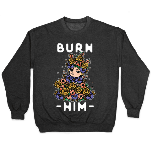 Burn Him May Queen Pullover