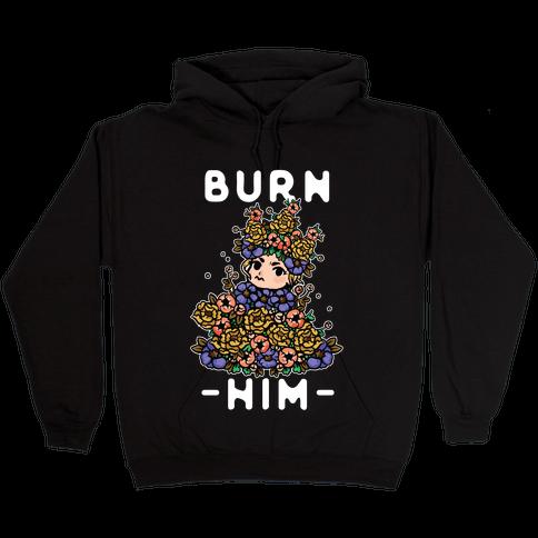 Burn Him May Queen Hooded Sweatshirt