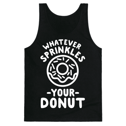 Whatever Sprinkles Your Donuts Tank Top