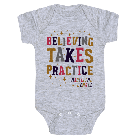 Believing Takes Practice Baby Onesy