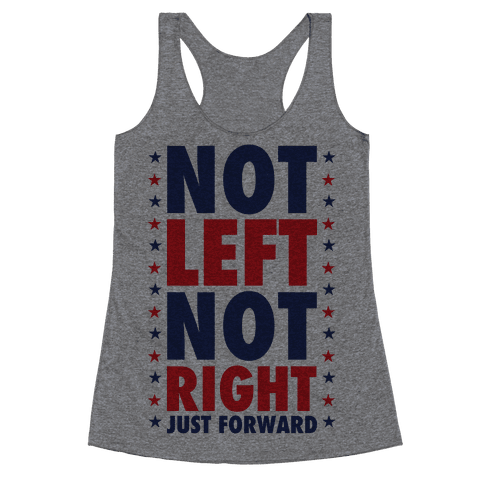 Not Left Not Right Racerback Tank Top