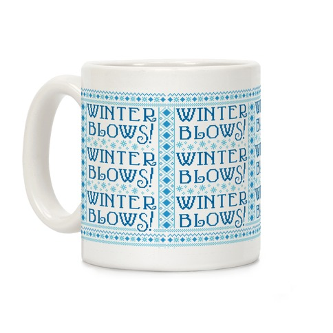 Winter Blows! Winter Blows! Winter Blows! Coffee Mug