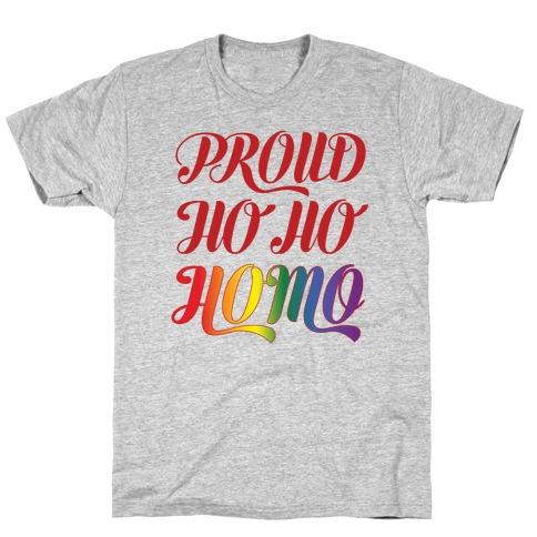 Proud Ho Ho HOMO T-Shirt