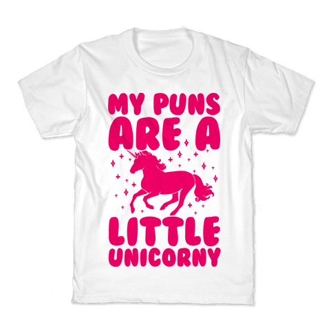 My Puns Are A Little Unicorny Kids T-Shirt