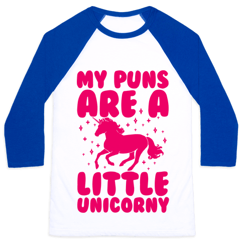 My Puns Are A Little Unicorny Baseball Tee