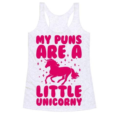 My Puns Are A Little Unicorny Racerback Tank Top