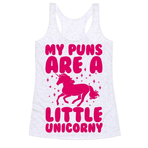 My Puns Are A Little Unicorny Racerback Tank Top
