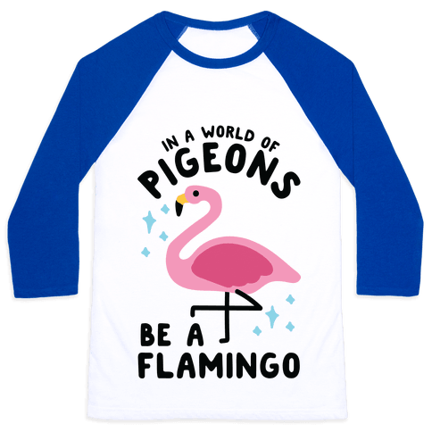In a World Of Pigeons Baseball Tee